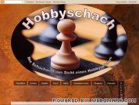 Hobbyschach - Die Schachwelt aus der Sicht eines Hobbyspielers